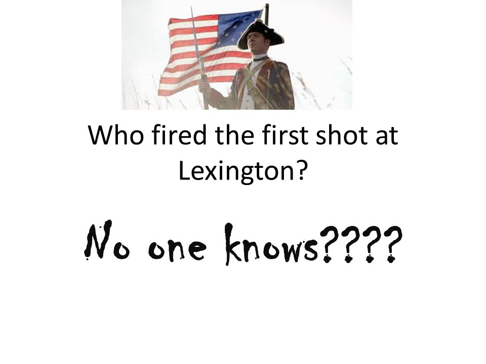 Who fired the first shot at Lexington
