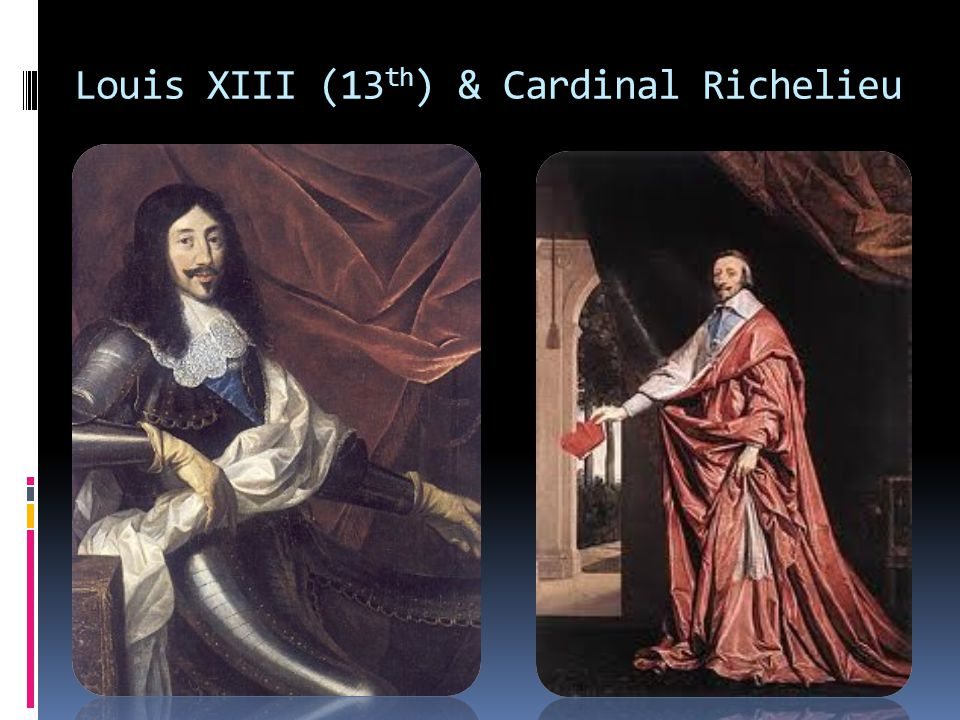Louis XIII (13th) & Cardinal Richelieu