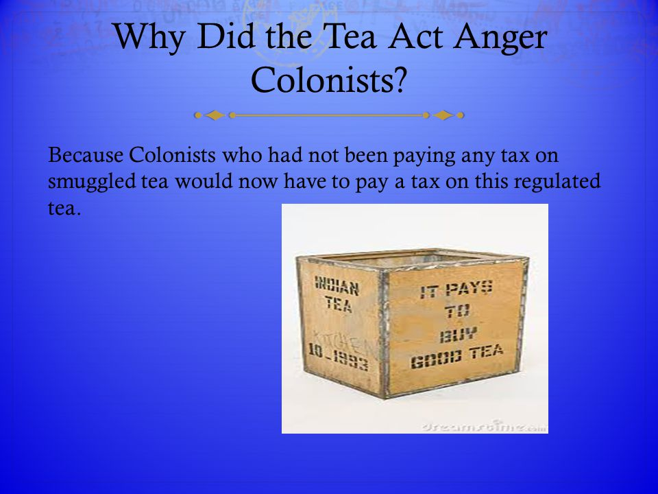 Why Did the Tea Act Anger Colonists