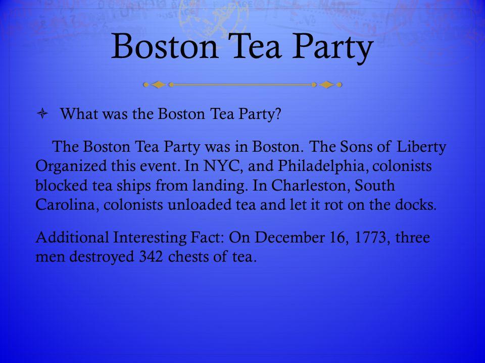 Boston Tea Party What was the Boston Tea Party