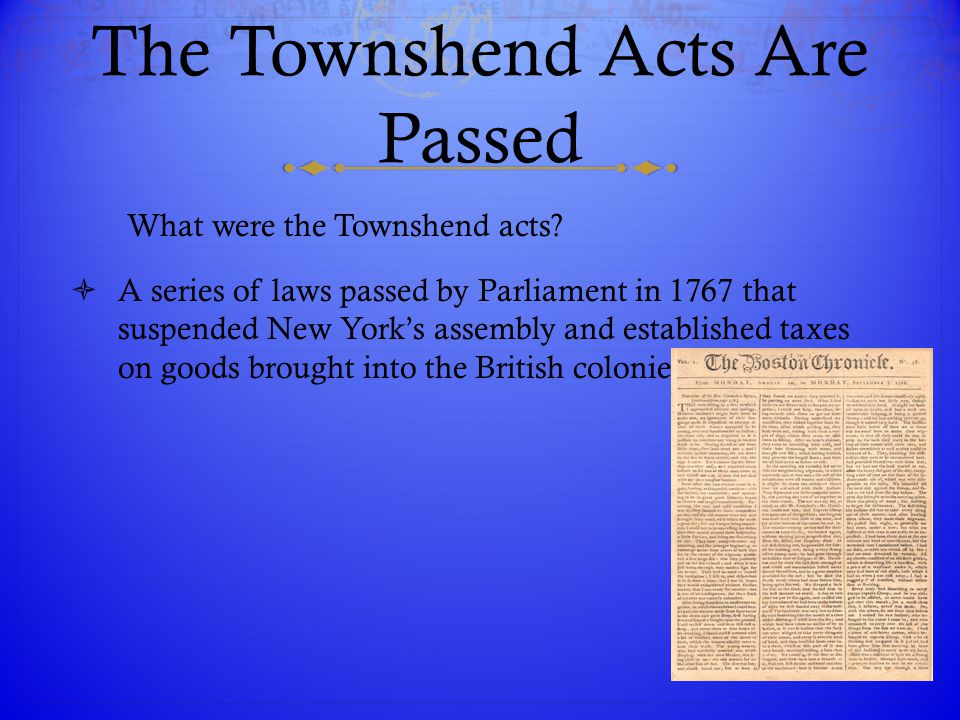 The Townshend Acts Are Passed