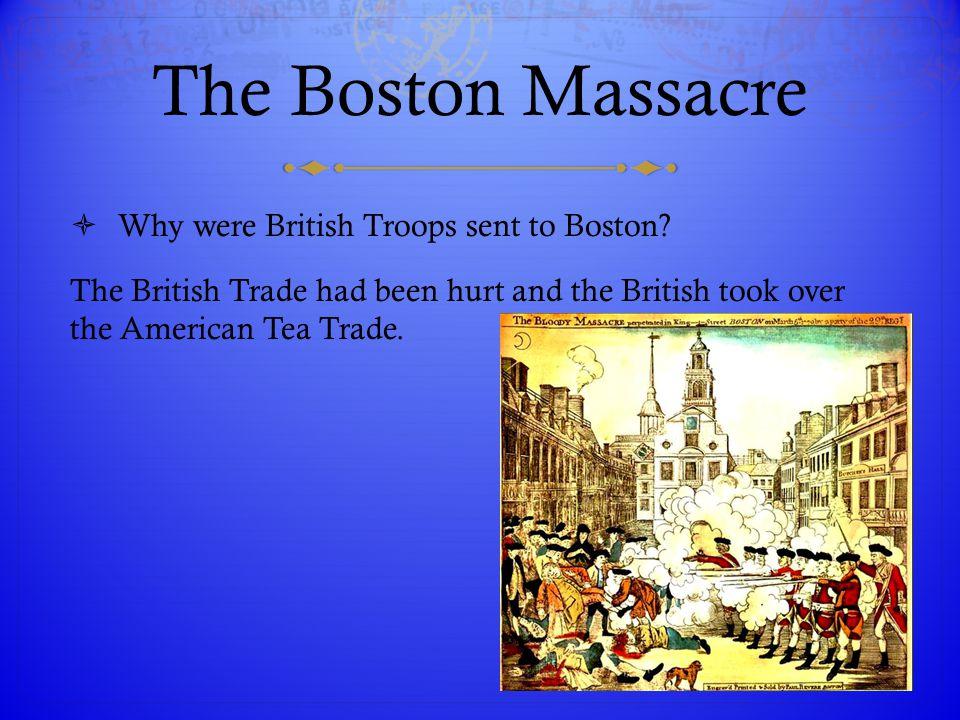 The Boston Massacre Why were British Troops sent to Boston
