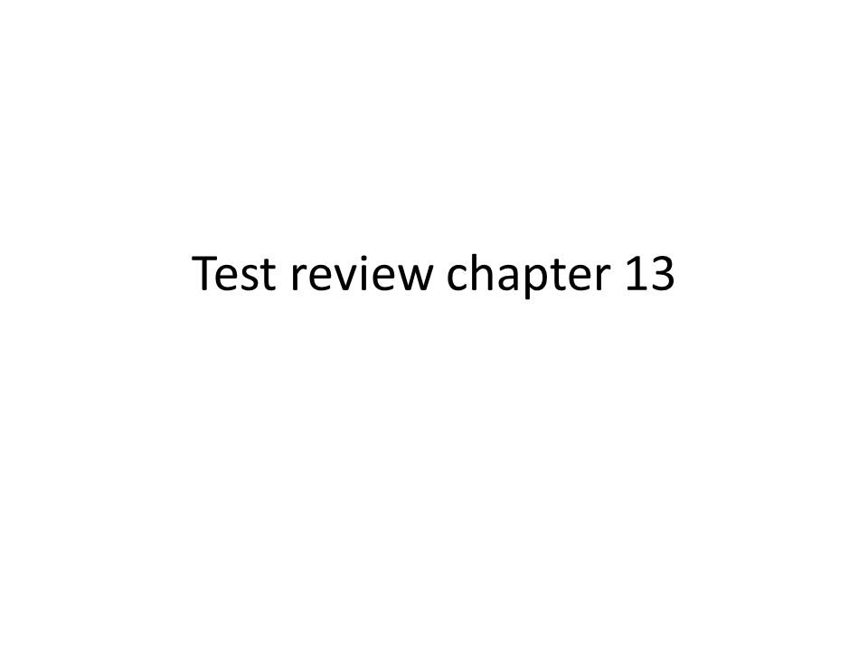 Test review chapter 13
