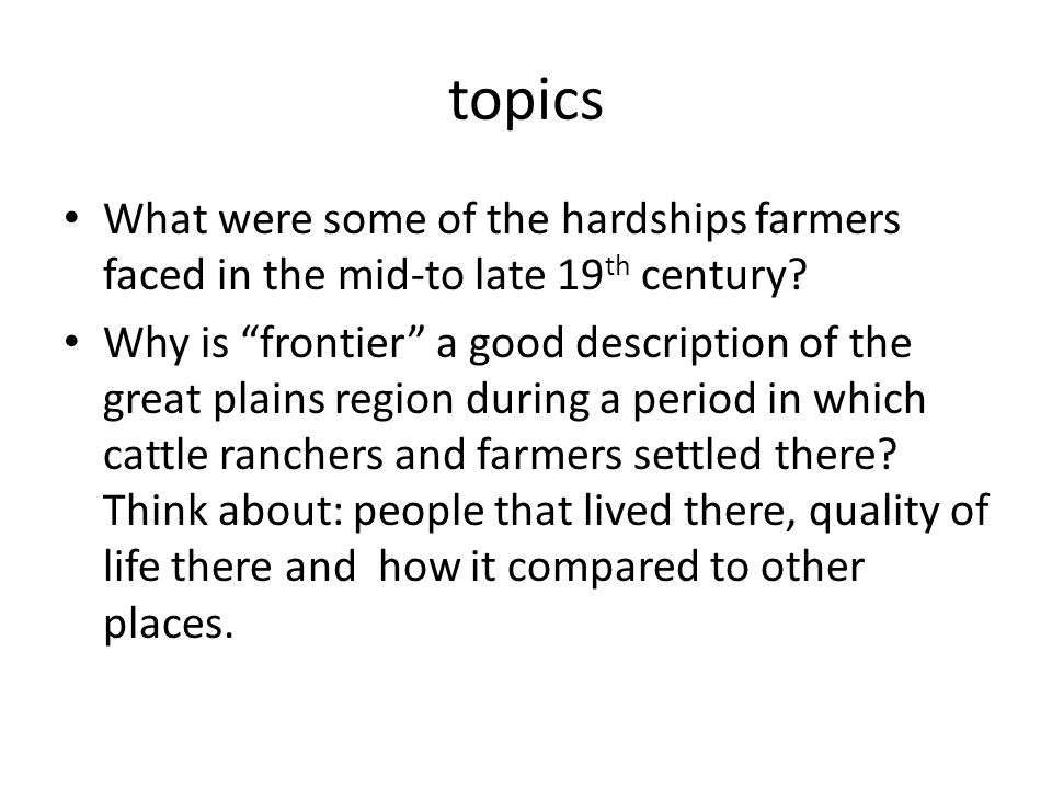 topics What were some of the hardships farmers faced in the mid-to late 19th century