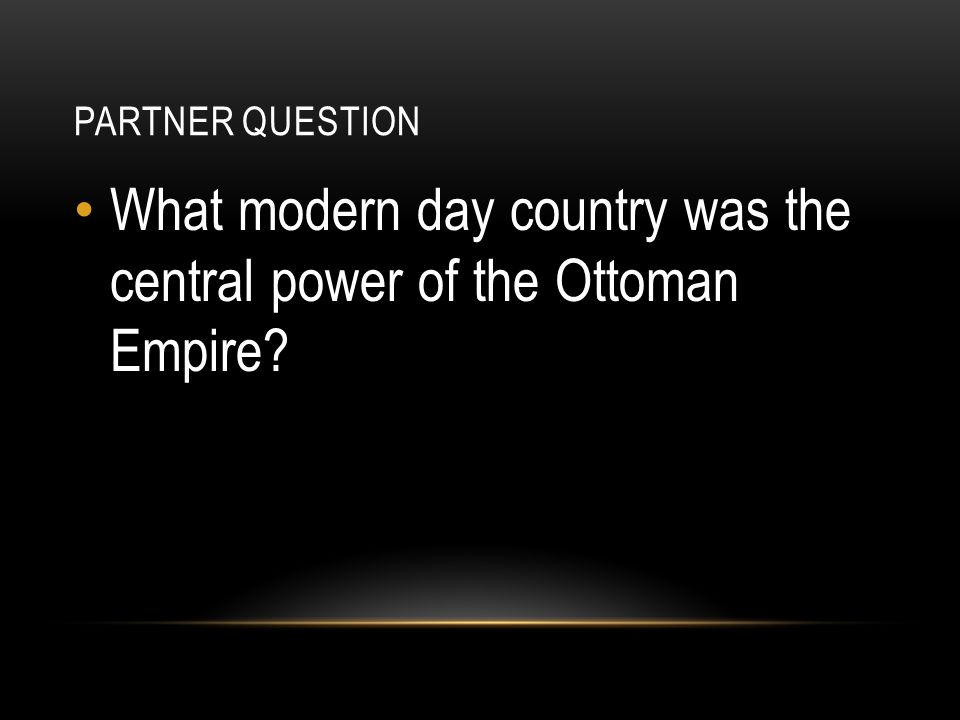 What modern day country was the central power of the Ottoman Empire