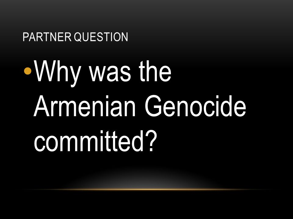 Why was the Armenian Genocide committed