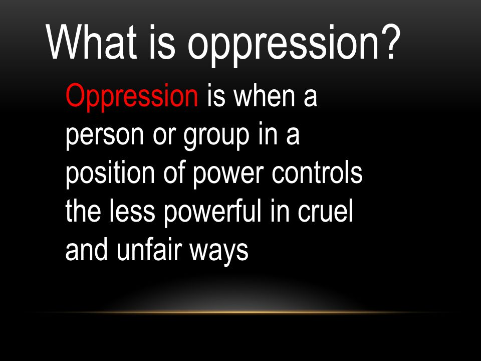 What is oppression.