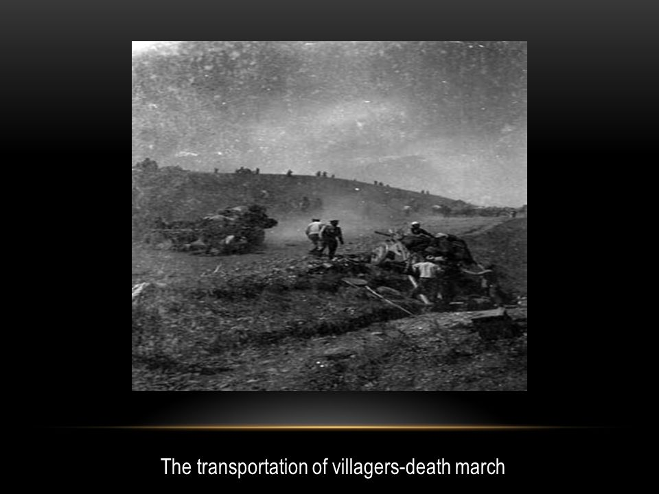 The transportation of villagers-death march
