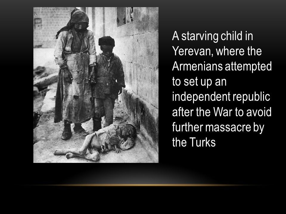A starving child in Yerevan, where the Armenians attempted to set up an independent republic