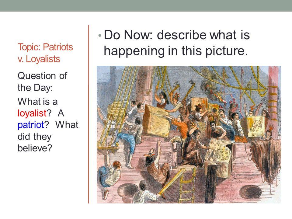 Topic: Patriots v. Loyalists