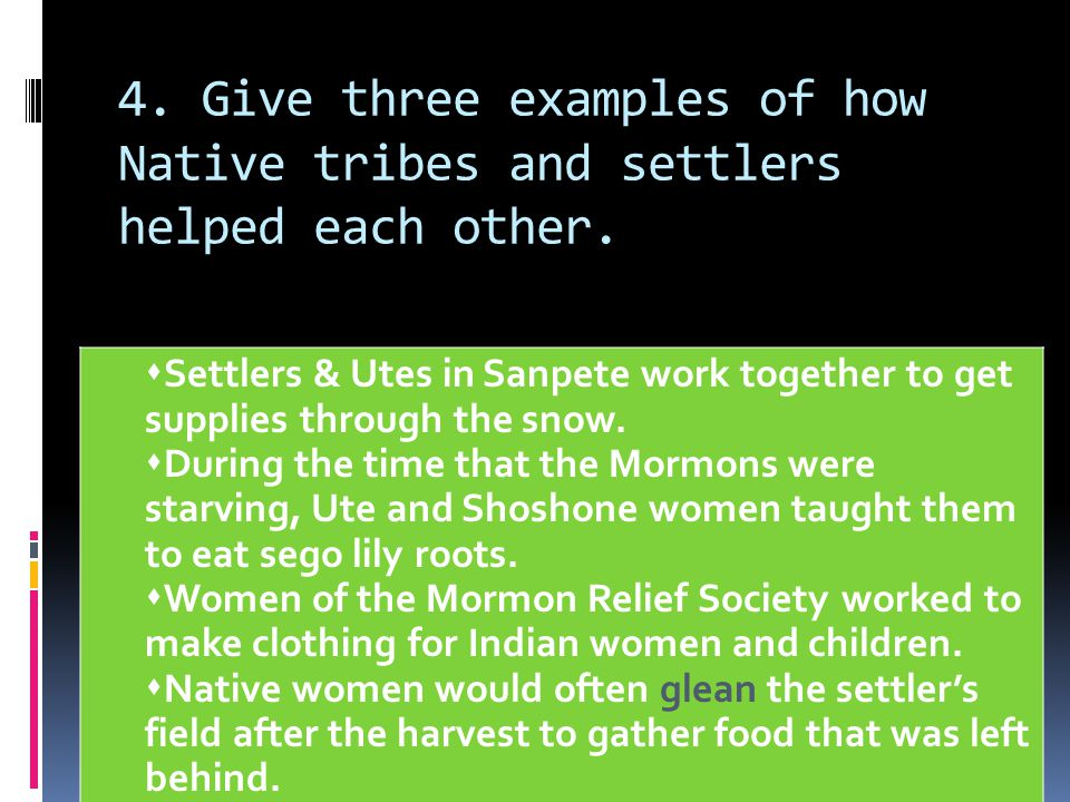 4. Give three examples of how Native tribes and settlers helped each other.