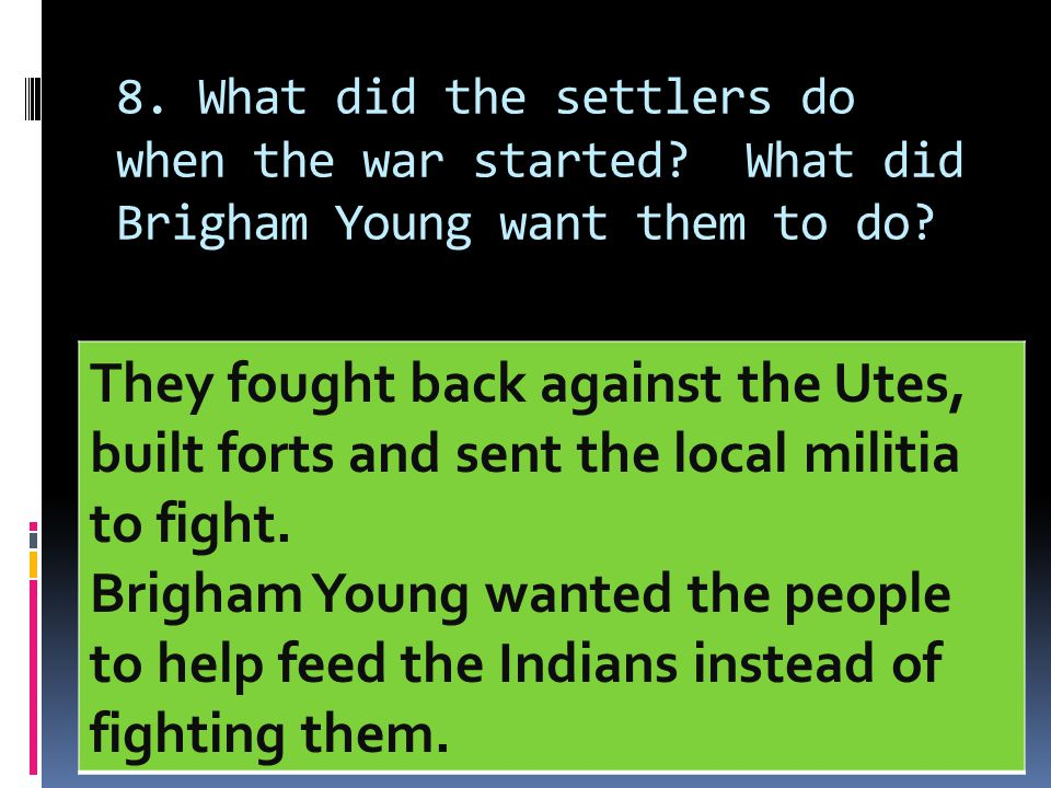 8. What did the settlers do when the war started
