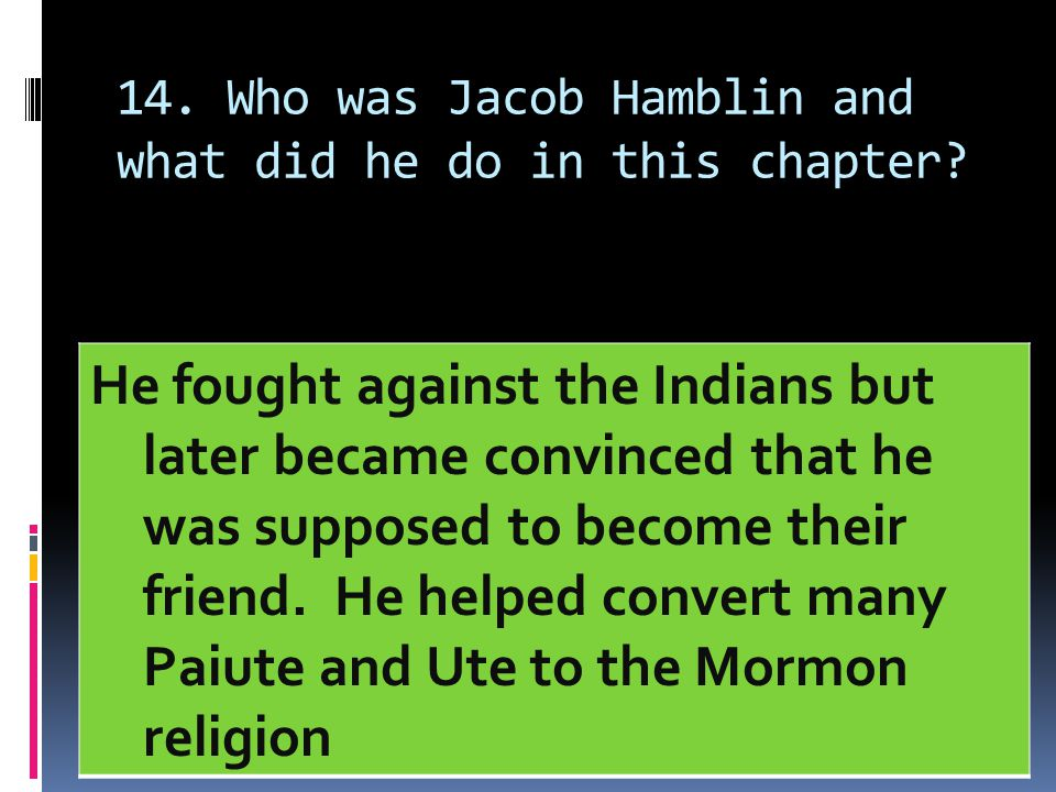 14. Who was Jacob Hamblin and what did he do in this chapter