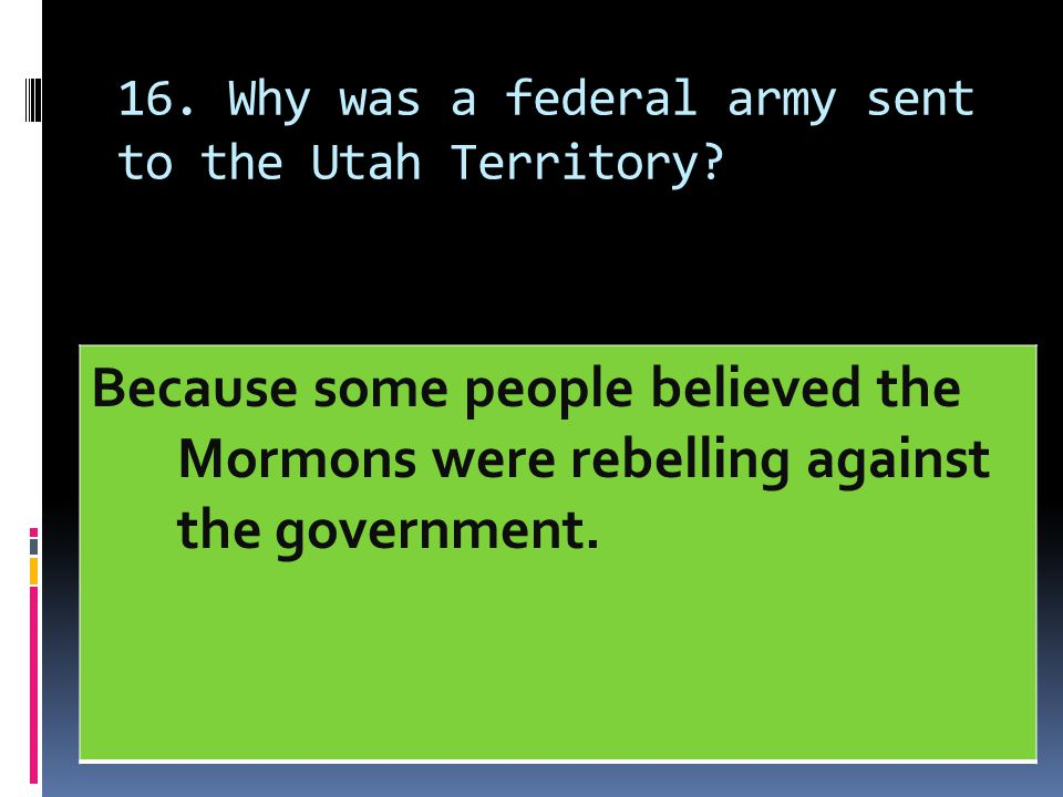 16. Why was a federal army sent to the Utah Territory