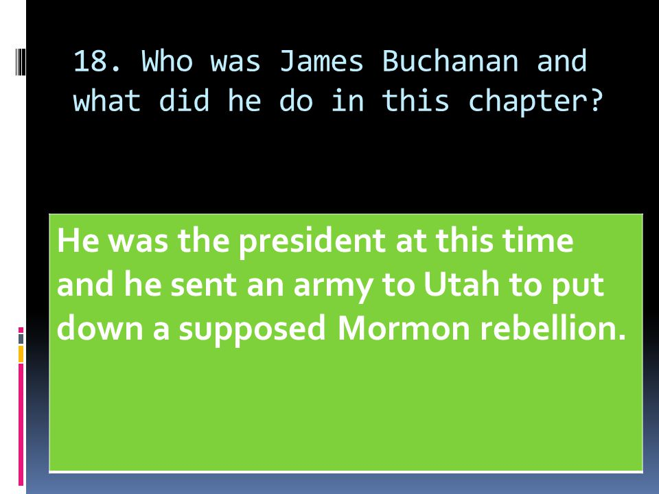 18. Who was James Buchanan and what did he do in this chapter