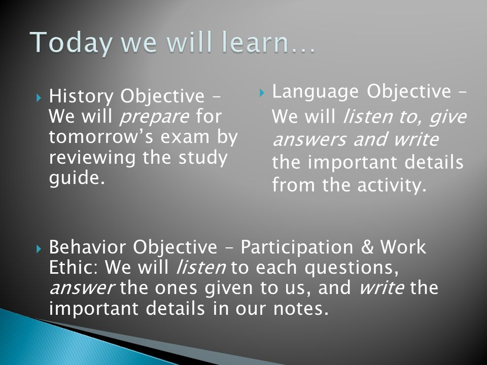 Today we will learn… Language Objective –
