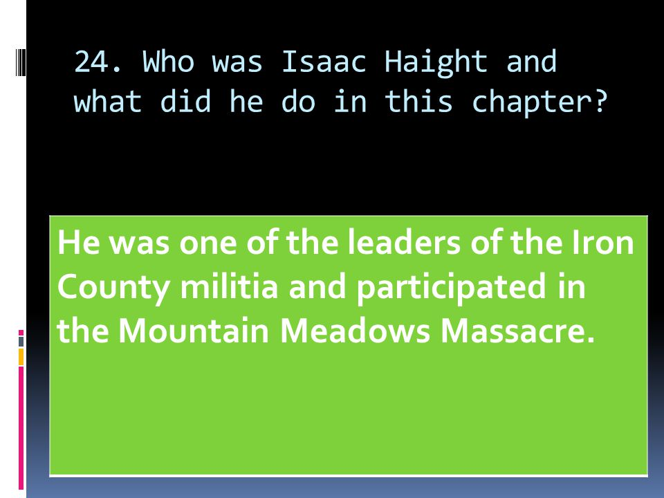 24. Who was Isaac Haight and what did he do in this chapter