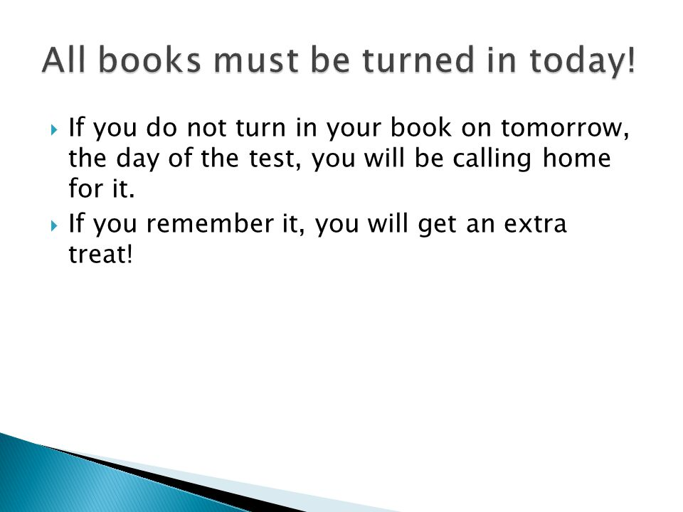 All books must be turned in today!