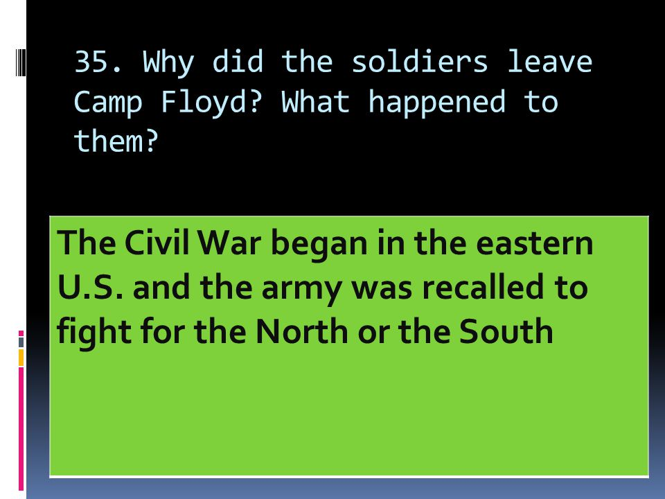 35. Why did the soldiers leave Camp Floyd What happened to them