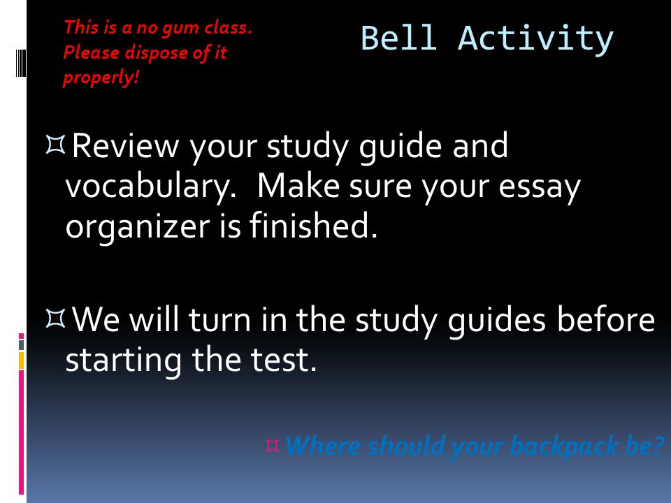 We will turn in the study guides before starting the test.