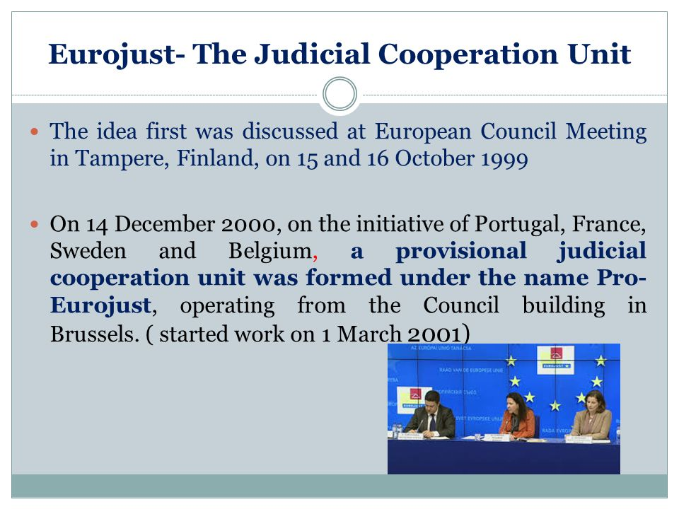 Eurojust- The Judicial Cooperation Unit