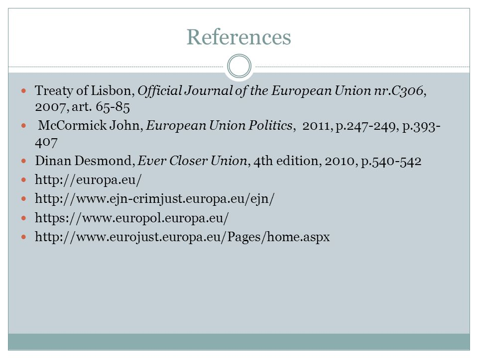 References Treaty of Lisbon, Official Journal of the European Union nr.C306, 2007, art. 65-85.