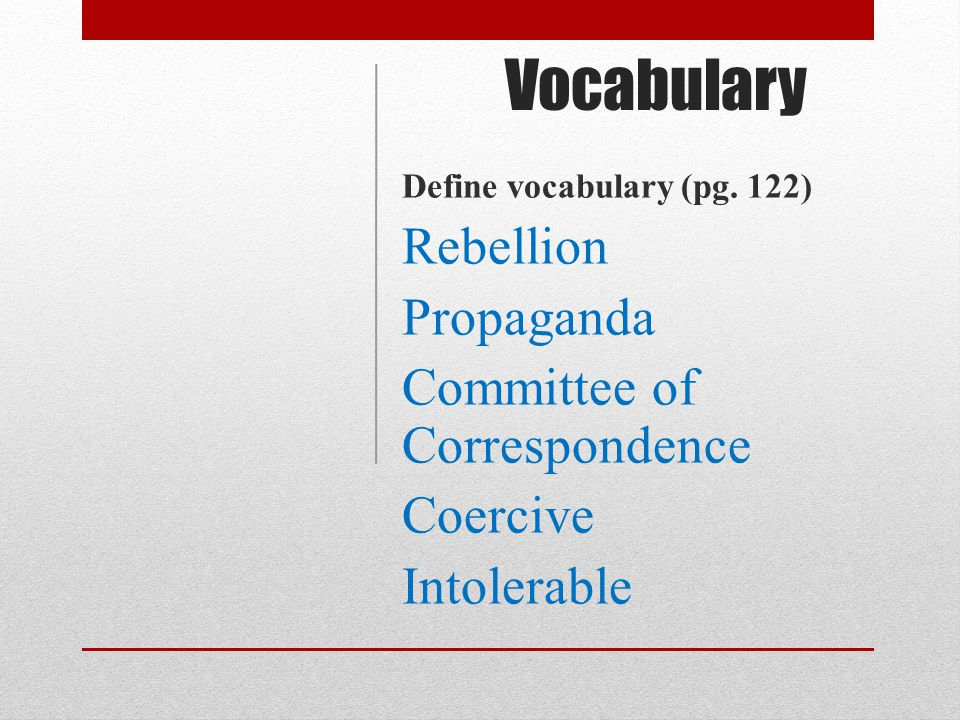 Vocabulary Rebellion Propaganda Committee of Correspondence Coercive