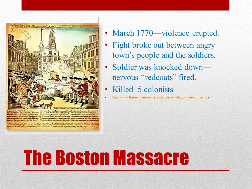 The Boston Massacre March 1770—violence erupted.