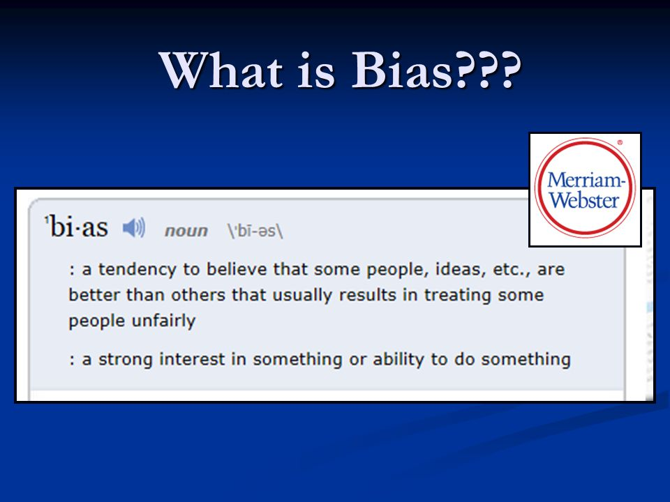 What is Bias .