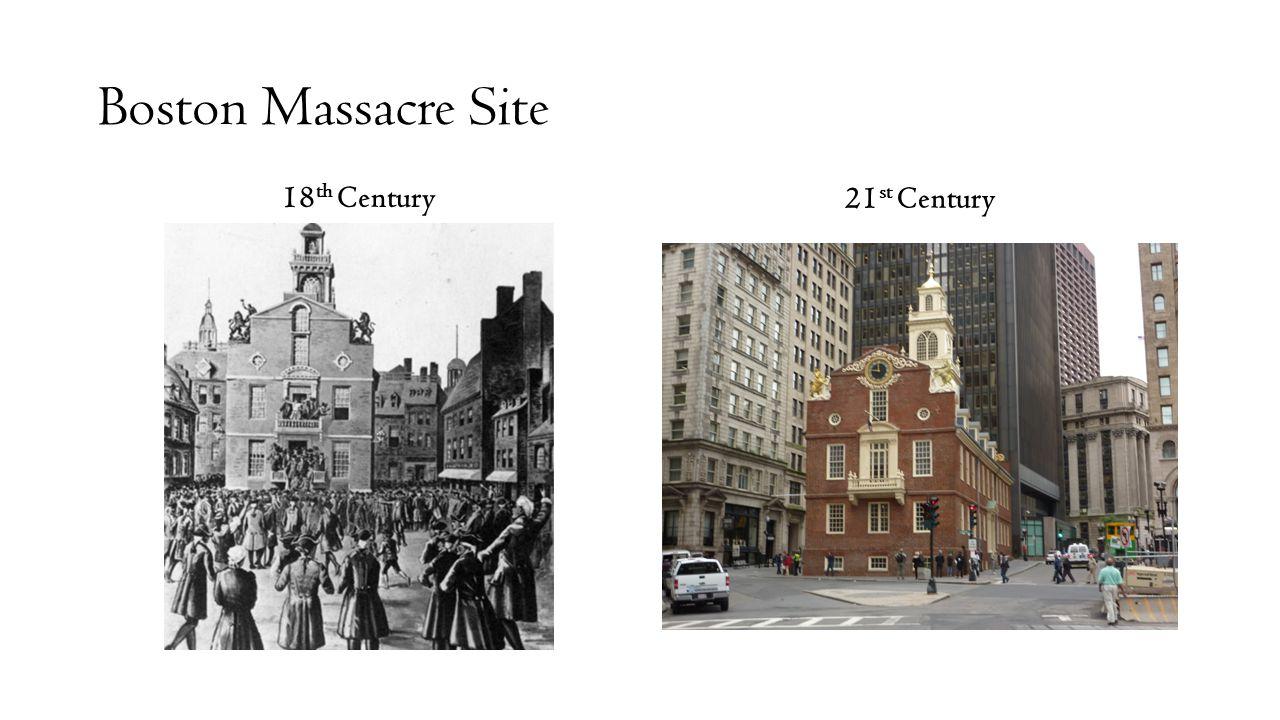 Boston Massacre Site 18th Century 21st Century