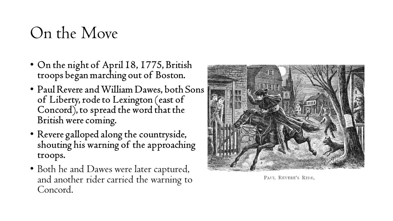 On the Move On the night of April 18, 1775, British troops began marching out of Boston.