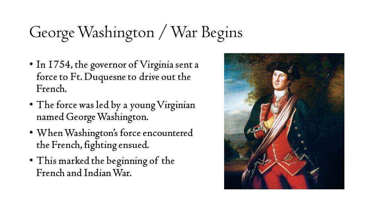 George Washington / War Begins