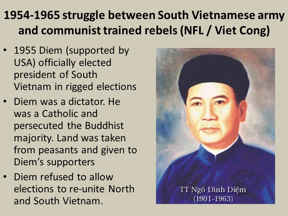 1954-1965 struggle between South Vietnamese army and communist trained rebels (NFL / Viet Cong)