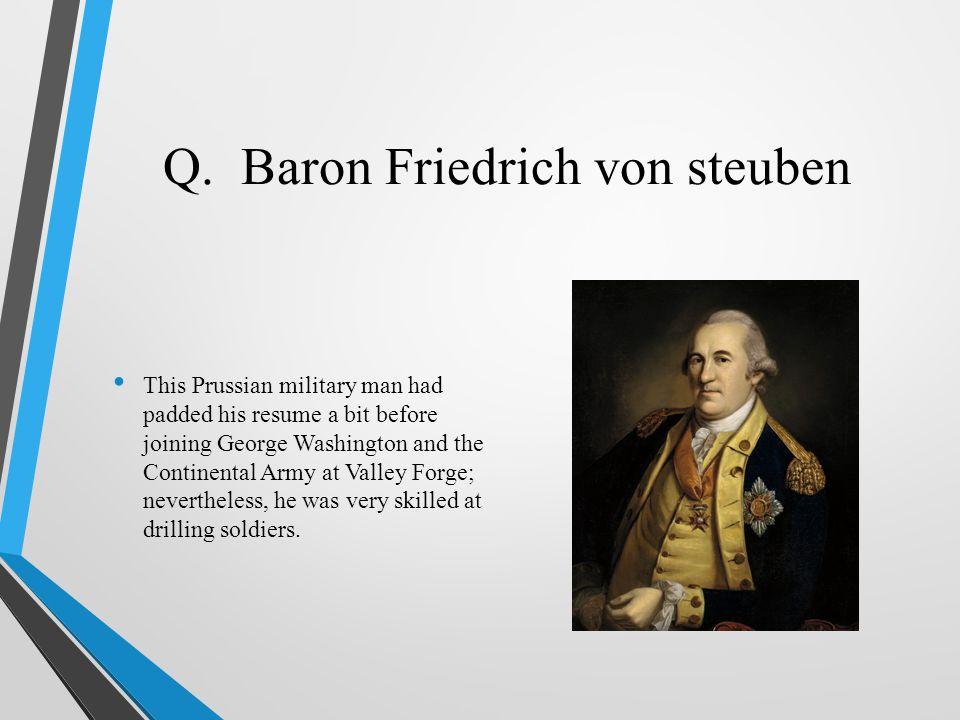 Q. Baron Friedrich von steuben
