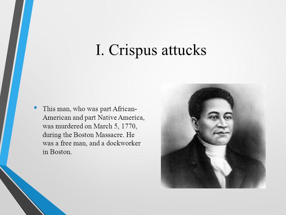 I. Crispus attucks
