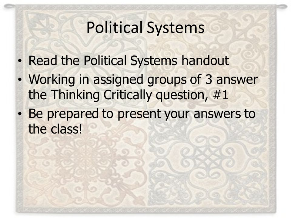 Political Systems Read the Political Systems handout