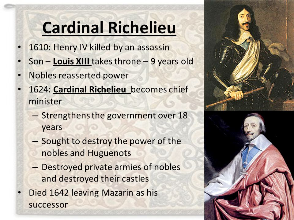 Cardinal Richelieu 1610: Henry IV killed by an assassin