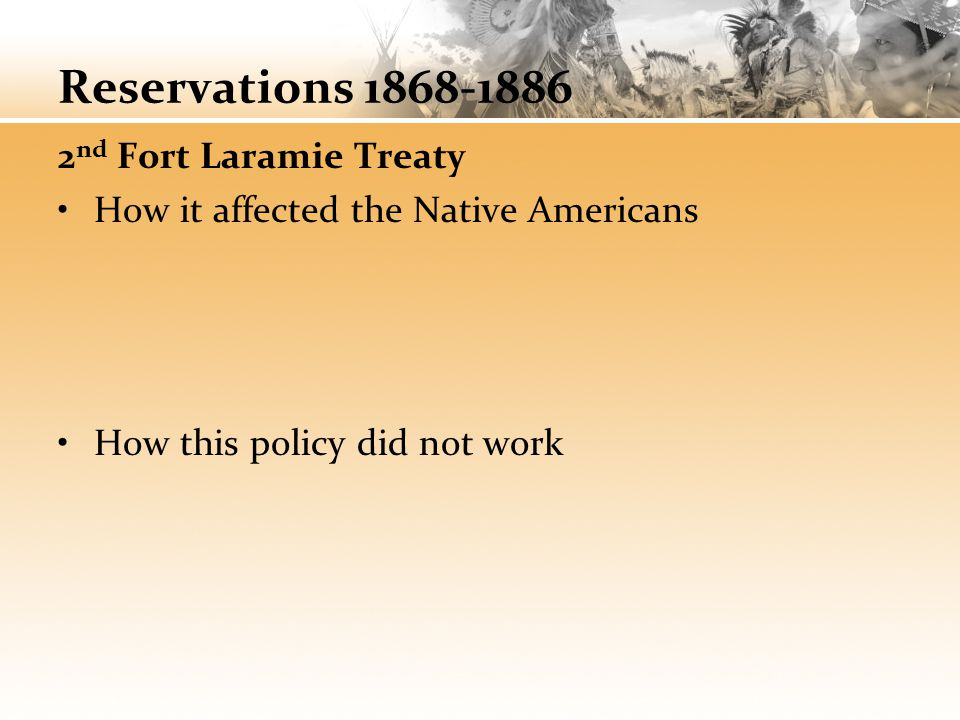 Reservations 1868-1886 2nd Fort Laramie Treaty
