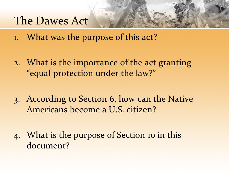 The Dawes Act What was the purpose of this act