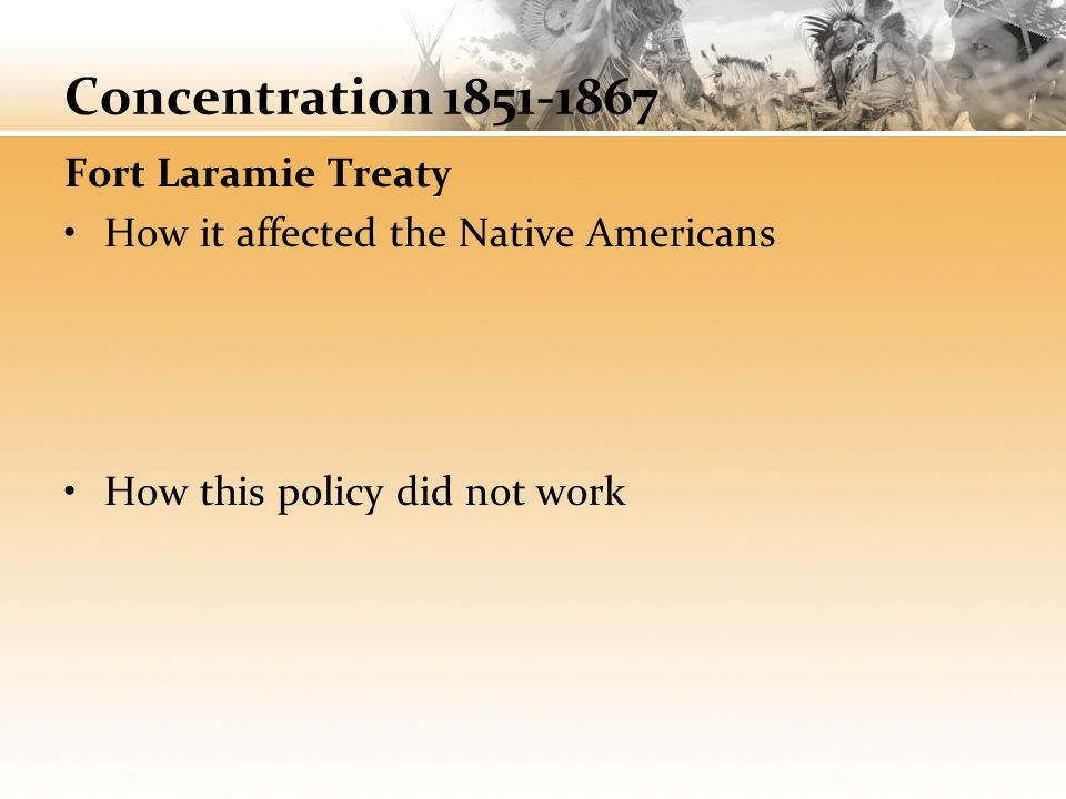 Concentration 1851-1867 Fort Laramie Treaty