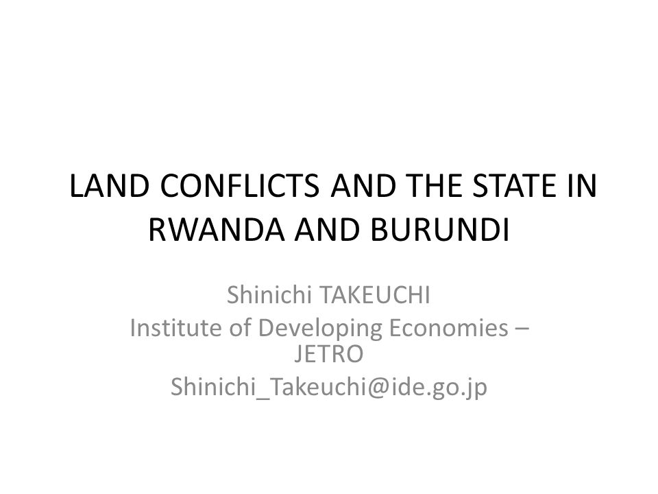 LAND CONFLICTS AND THE STATE IN RWANDA AND BURUNDI