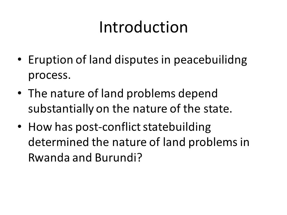 Introduction Eruption of land disputes in peacebuilidng process.