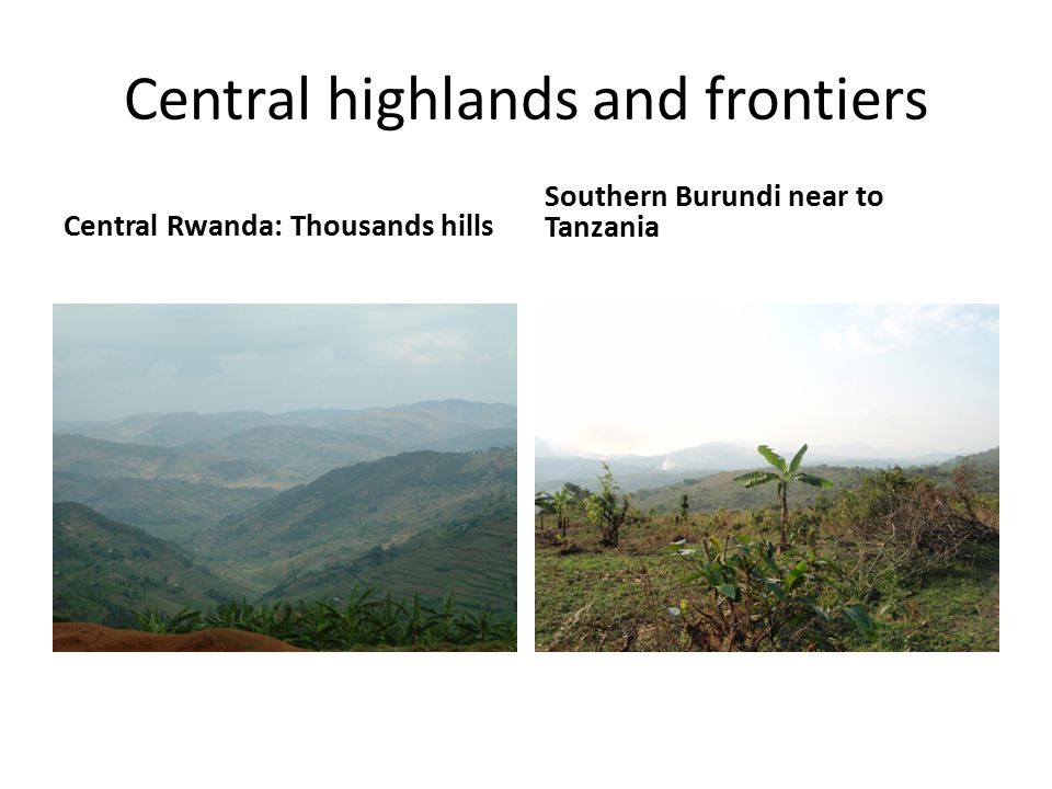 Central highlands and frontiers