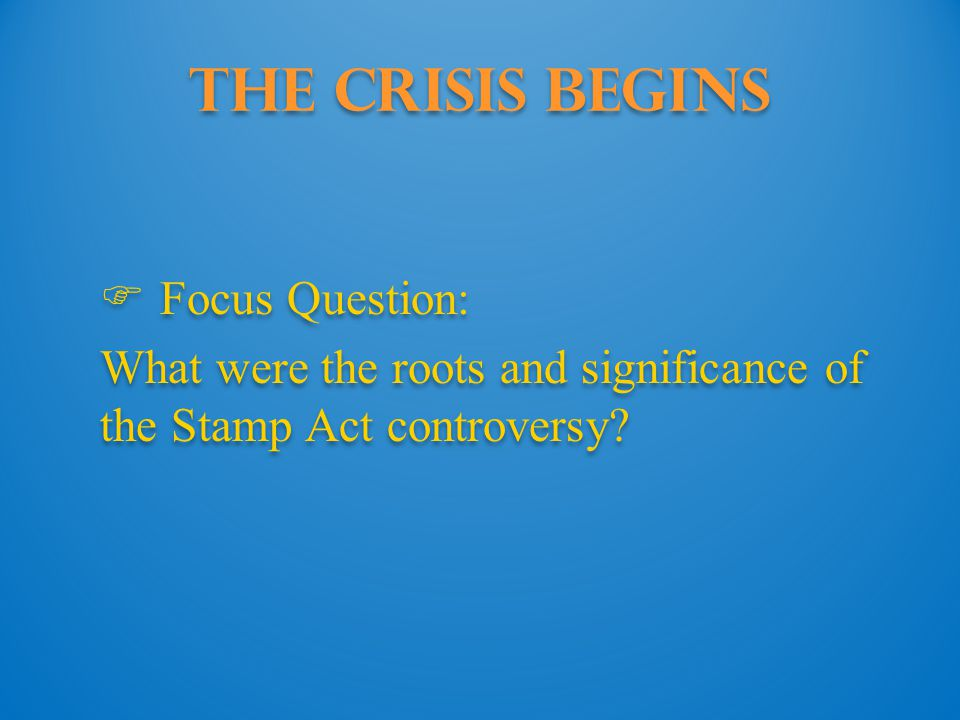 The Crisis Begins Focus Question: