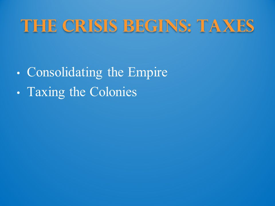The Crisis Begins: Taxes