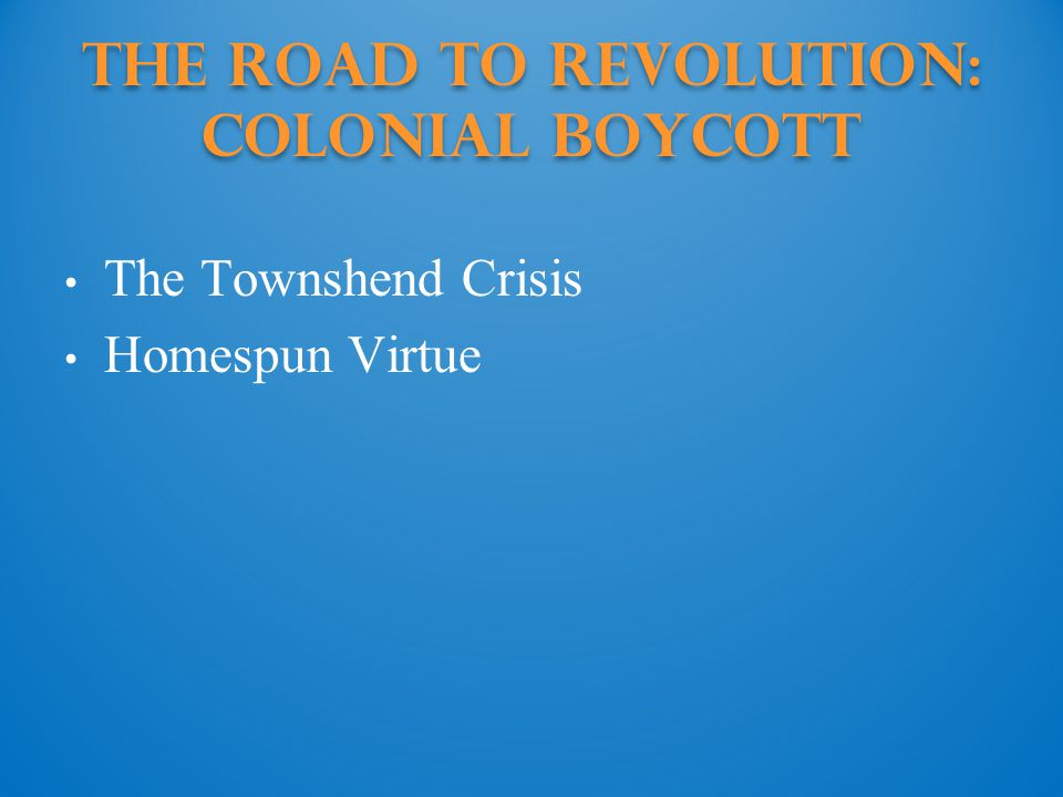 The Road to Revolution: colonial boycott