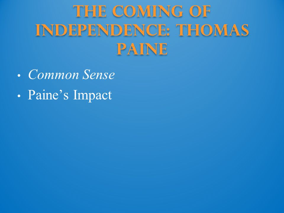 The Coming of Independence: Thomas Paine