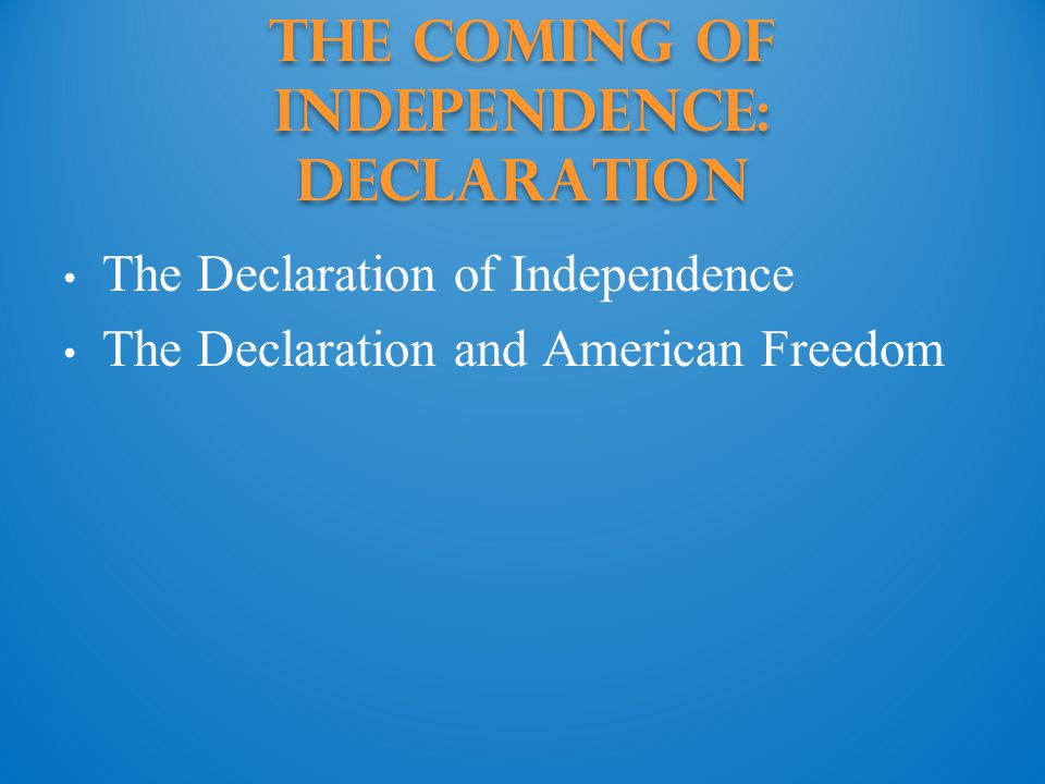 The Coming of Independence: declaration