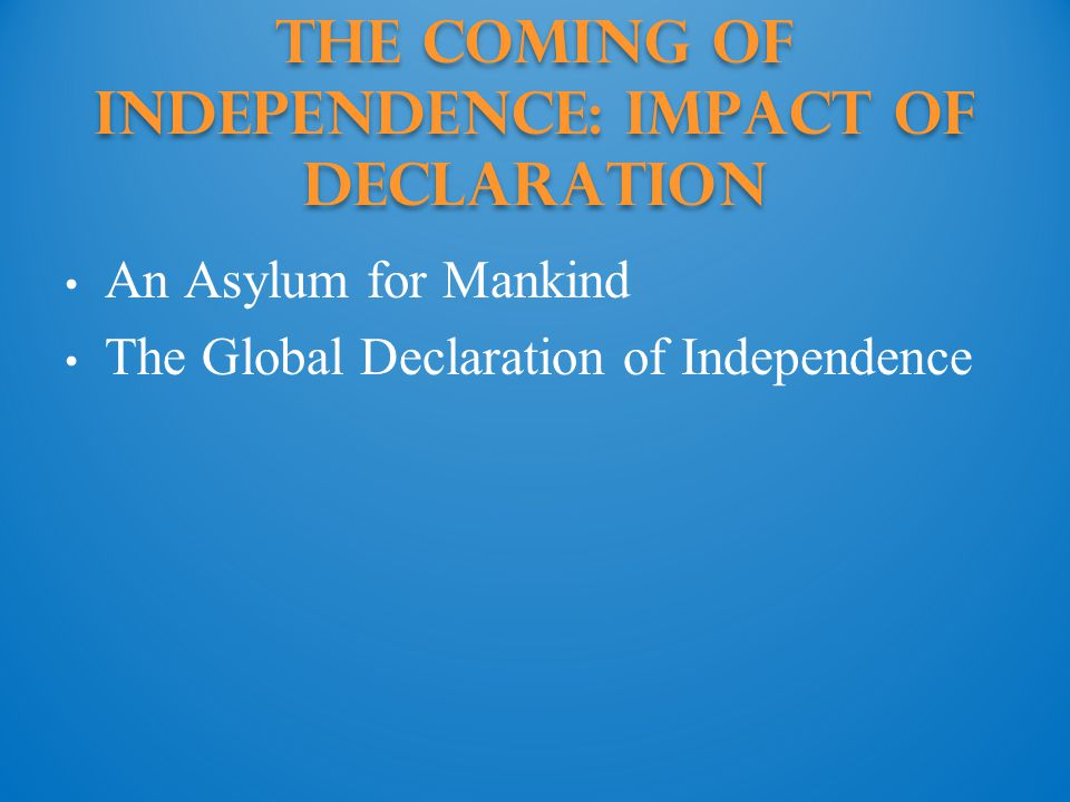 The Coming of Independence: impact of declaration
