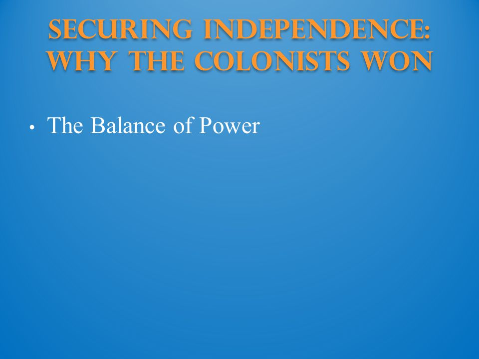 Securing Independence: Why the colonists won
